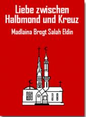 Buchtitel - Liebe zwischen Halbmond und Kreuz